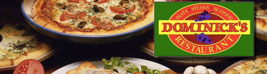 Dominick's Restaurant pizza and pasta dishes